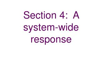 Section 4:  A system-wide response