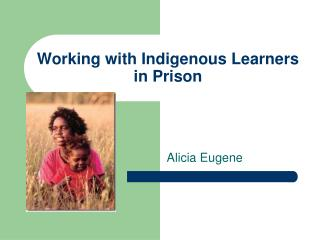 Working with Indigenous Learners in Prison