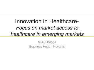 Innovation in Healthcare-  Focus on market access to healthcare in emerging markets