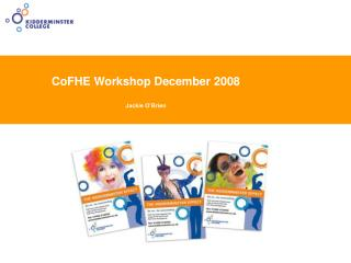 CoFHE Workshop December 2008 Jackie O'Brien