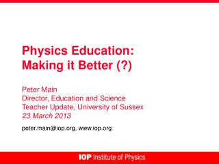 Physics Education: Making it Better (?)