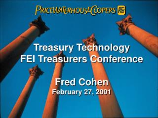 Treasury Technology FEI Treasurers Conference Fred Cohen February 27, 2001