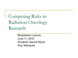 Competing Risks in  Radiation Oncology  Research