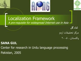 Localization Framework A pre-requisite for widespread Internet use in Asia
