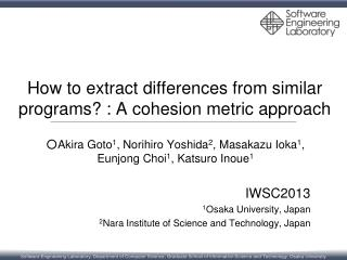How to extract differences from similar programs? : A cohesion metric approach