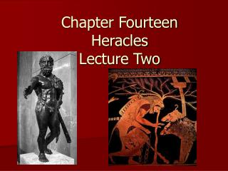 Chapter Fourteen Heracles Lecture Two