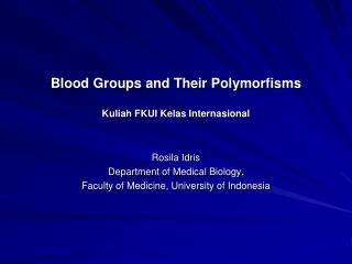 Blood Groups and Their  Polymorfisms Kuliah FKUI Kelas Internasional