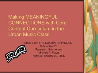 Making MEANINGFUL CONNECTIONS with Core Content Curriculum in the  Urban Music Class