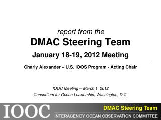 report from the DMAC Steering Team January 18-19, 2012 Meeting