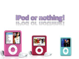 iPod or nothing!