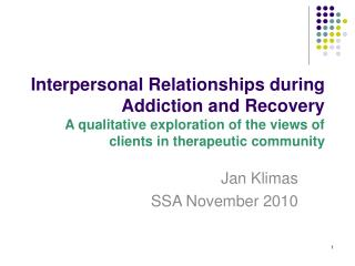 Interpersonal Relationships during Addiction and Recovery A qualitative exploration of the views of clients in therapeut