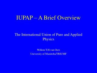 IUPAP – A Brief Overview