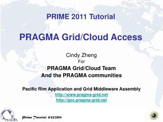 Cindy Zheng For PRAGMA Grid/Cloud Team And the PRAGMA communities