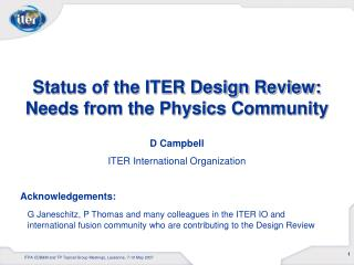 Status of the ITER Design Review: Needs from the Physics Community