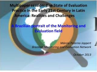 Márcia Paterno Joppert Brazilian Monitoring and Evaluation Network October 2013