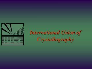 International Union of  Crystallography
