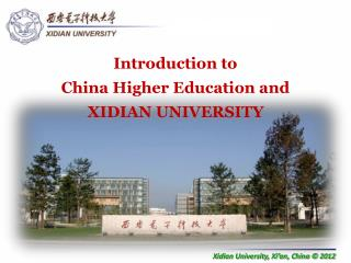 Introduction to  China Higher Education and XIDIAN UNIVERSITY