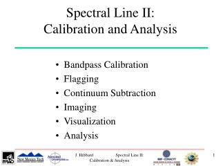 Spectral Line II:  Calibration and Analysis