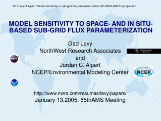 MODEL SENSITIVITY TO SPACE- AND IN SITU- BASED SUB-GRID FLUX PARAMETERIZATION