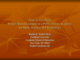 Pride in Our Place Project-Based Learning at a Public Urban Academy for Math, Science and Technology