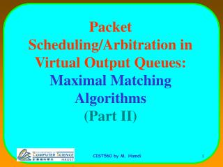 Packet Scheduling/Arbitration in Virtual Output Queues:  Maximal Matching Algorithms (Part II)