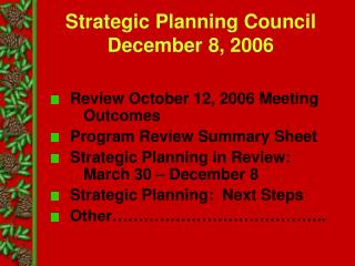 Strategic Planning Council December 8, 2006