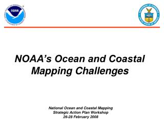NOAA's Ocean and Coastal  Mapping Challenges