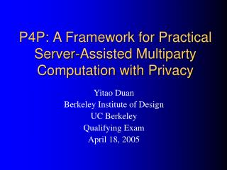 P4P:  A Framework for Practical Server-Assisted Multiparty Computation with Privacy
