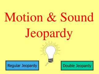 Motion & Sound Jeopardy