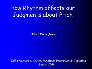 How Rhythm affects our Judgments about Pitch