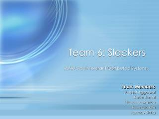 Team 6: Slackers