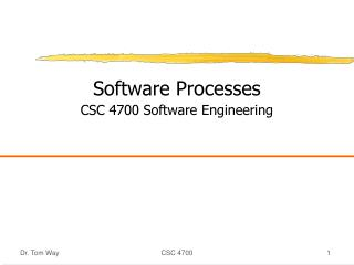 Software Processes CSC 4700 Software Engineering