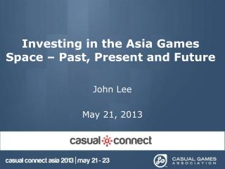 Investing in the Asia Games Space – Past, Present and Future
