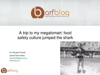A trip to my megalomart: food safety culture jumped the shark