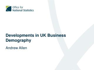 Developments in UK Business Demography