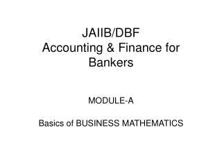 JAIIB/DBF                                Accounting & Finance for Bankers