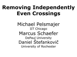 Removing Independently Even Crossings
