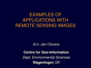 EXAMPLES OF APPLICATIONS WITH REMOTE SENSING IMAGES