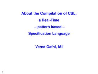 About the Compilation of CSL, a Real-Time  – pattern based –  Specification Language
