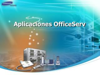 Aplicaciones OfficeServ