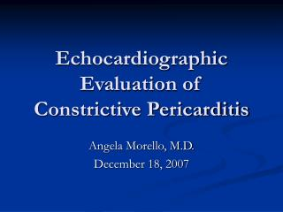 Echocardiographic Evaluation of Constrictive Pericarditis