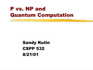 P vs. NP and Quantum Computation