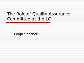 The Role of Quality Assurance Committee at the LC