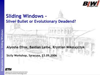 Sliding Windows –  Silver Bullet or Evolutionary Deadend?