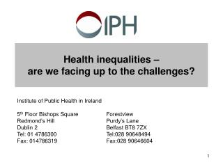 Health inequalities –  are we facing up to the challenges?