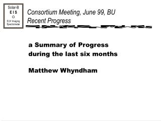Consortium Meeting, June 99, BU  Recent Progress