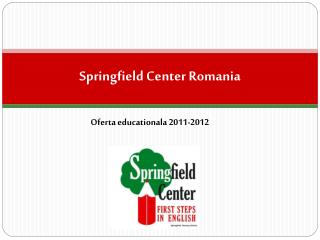 Springfield Center Romania