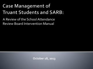 Case Management of  Truant Students and SARB: