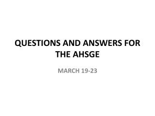 QUESTIONS AND ANSWERS FOR THE  AHSGE