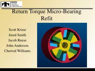 Return Torque Micro-Bearing Refit